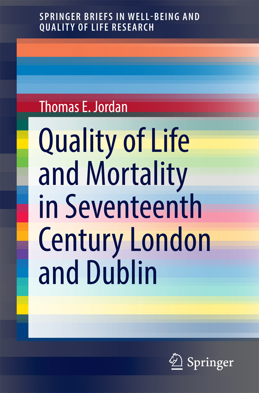 Jordan, Thomas E. - Quality of Life and Mortality in Seventeenth Century London and Dublin, ebook