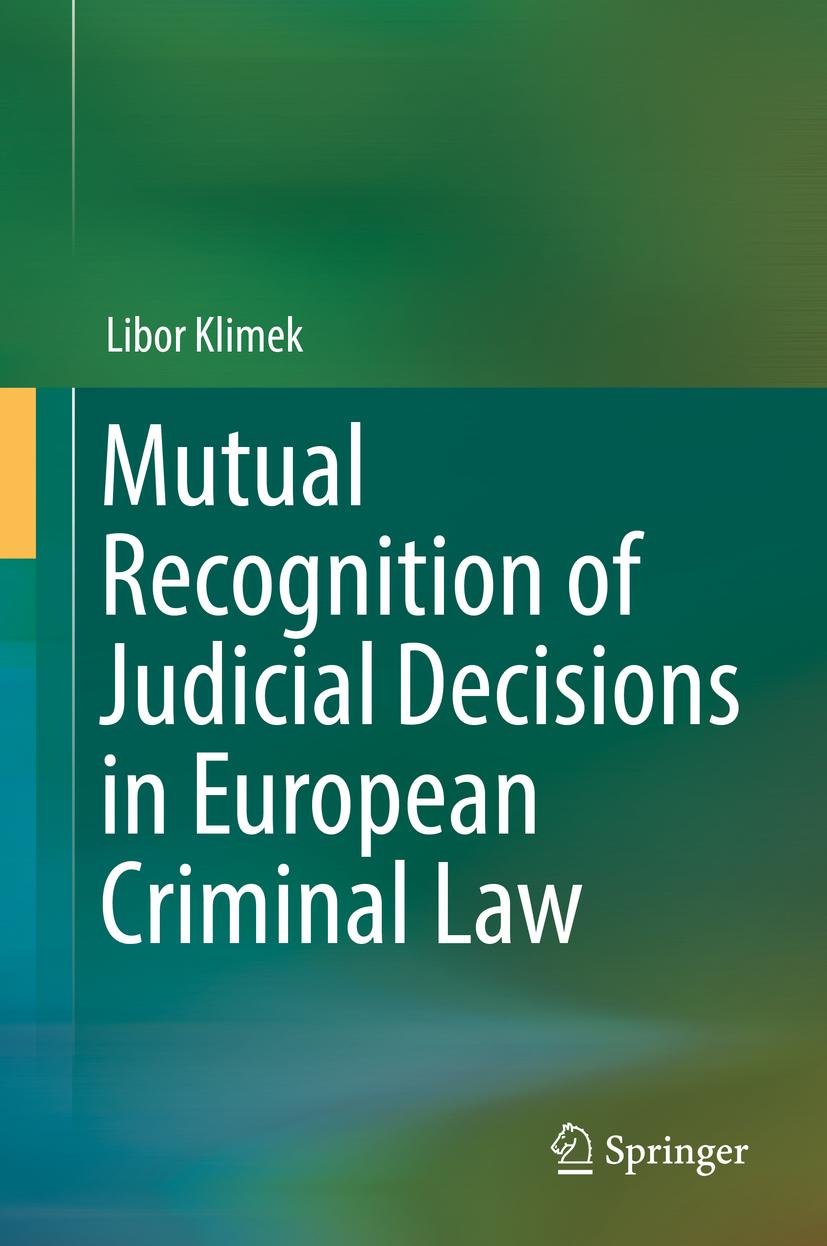Klimek, Libor - Mutual Recognition of Judicial Decisions in European Criminal Law, ebook