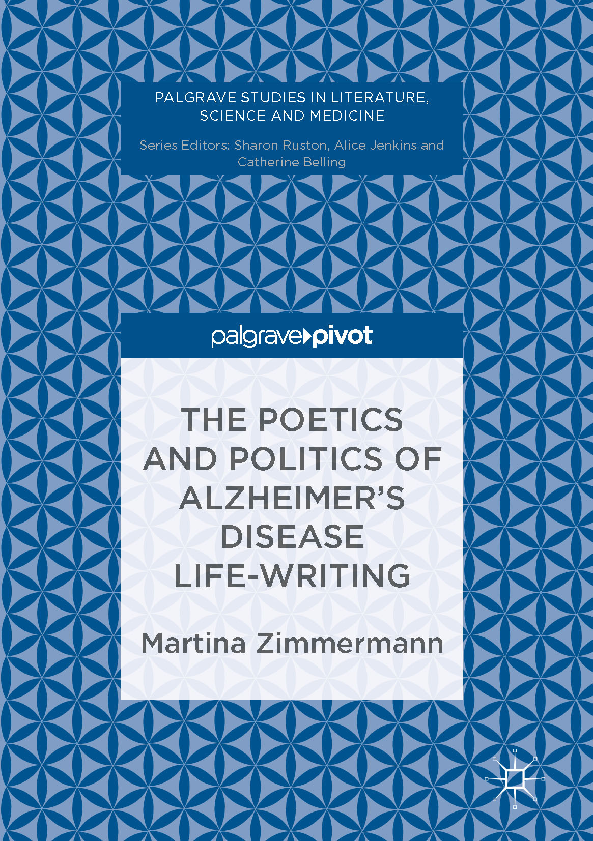 Zimmermann, Martina - The Poetics and Politics of Alzheimer's Disease Life-Writing, ebook