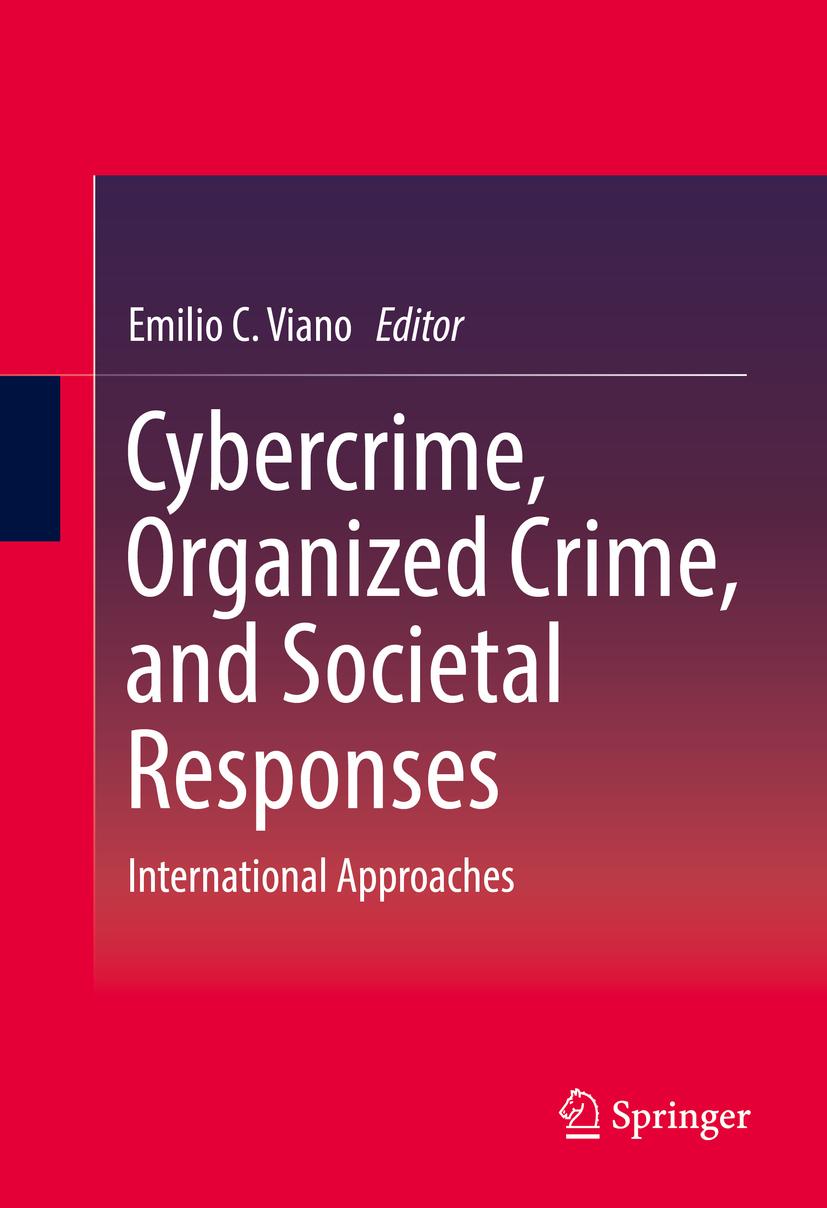 Viano, Emilio C. - Cybercrime, Organized Crime, and Societal Responses, ebook