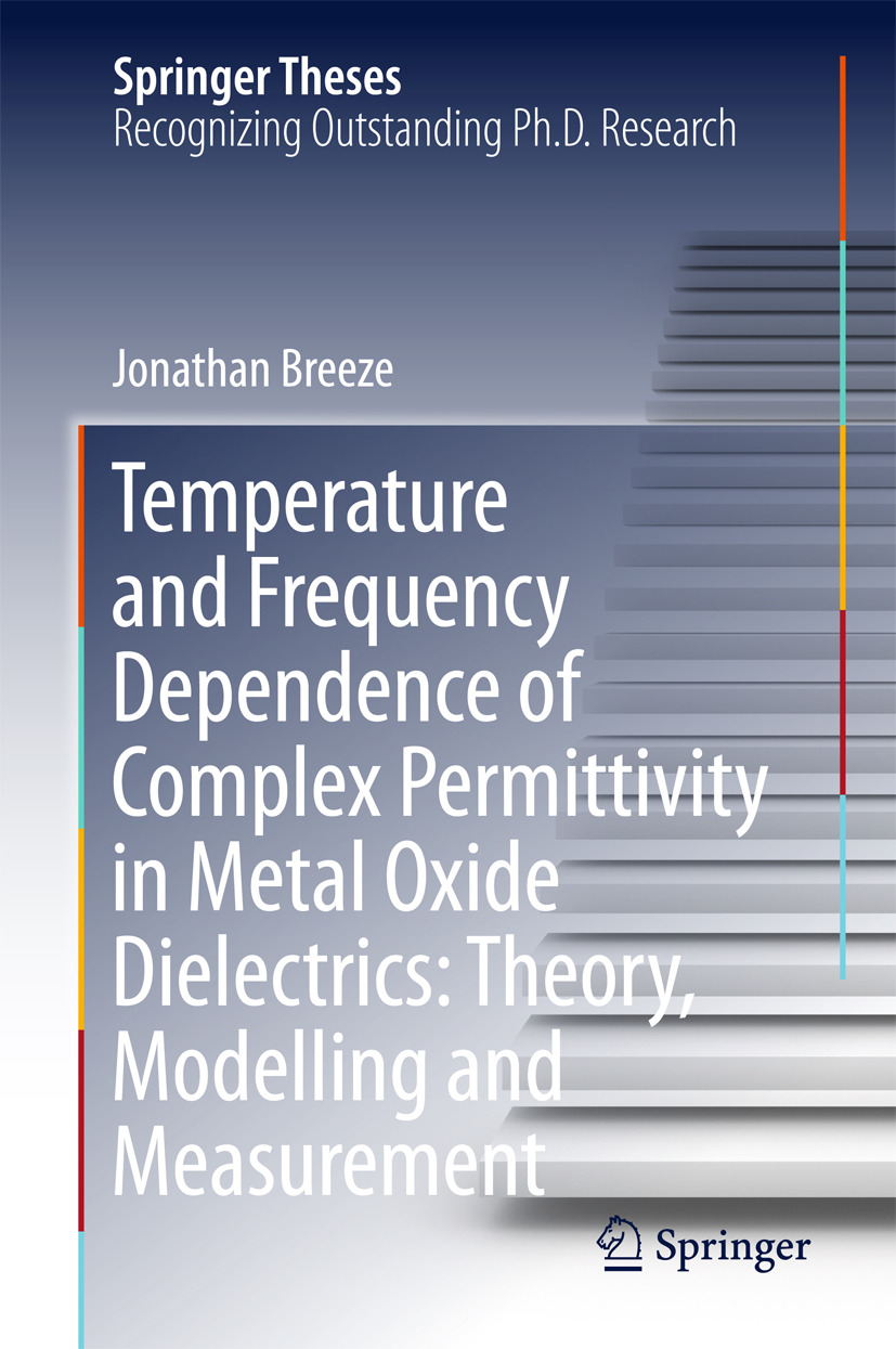 Breeze, Jonathan - Temperature and Frequency Dependence of Complex Permittivity in Metal Oxide Dielectrics: Theory, Modelling and Measurement, ebook