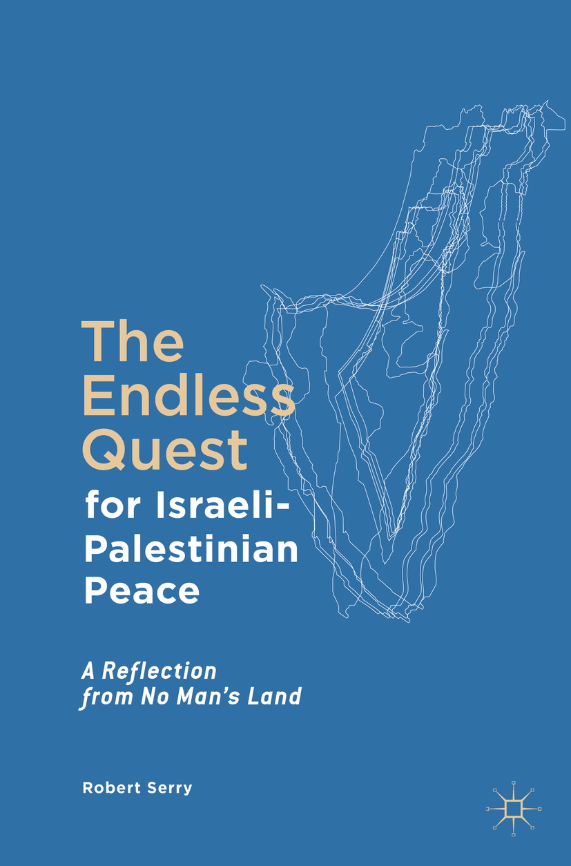 Serry, Robert - The Endless Quest for Israeli-Palestinian Peace, ebook