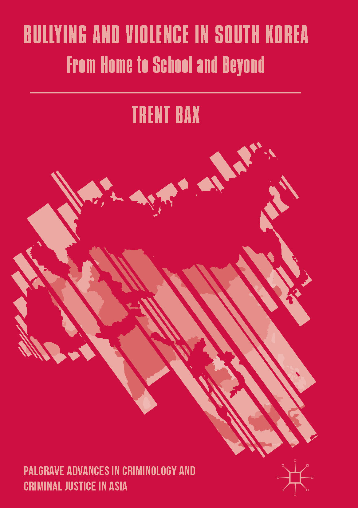 Bax, Trent - Bullying and Violence in South Korea, ebook