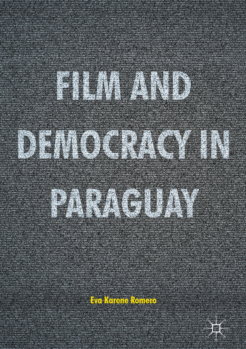 Romero, Eva Karene - Film and Democracy in Paraguay, ebook
