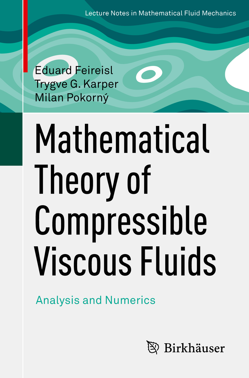 Feireisl, Eduard - Mathematical Theory of Compressible Viscous Fluids, ebook