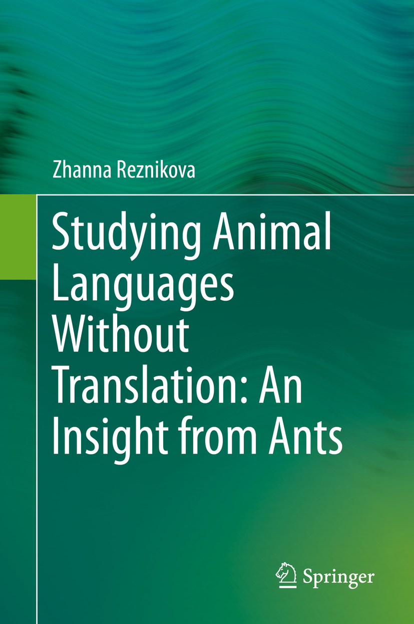 Reznikova, Zhanna - Studying Animal Languages Without Translation: An Insight from Ants, ebook
