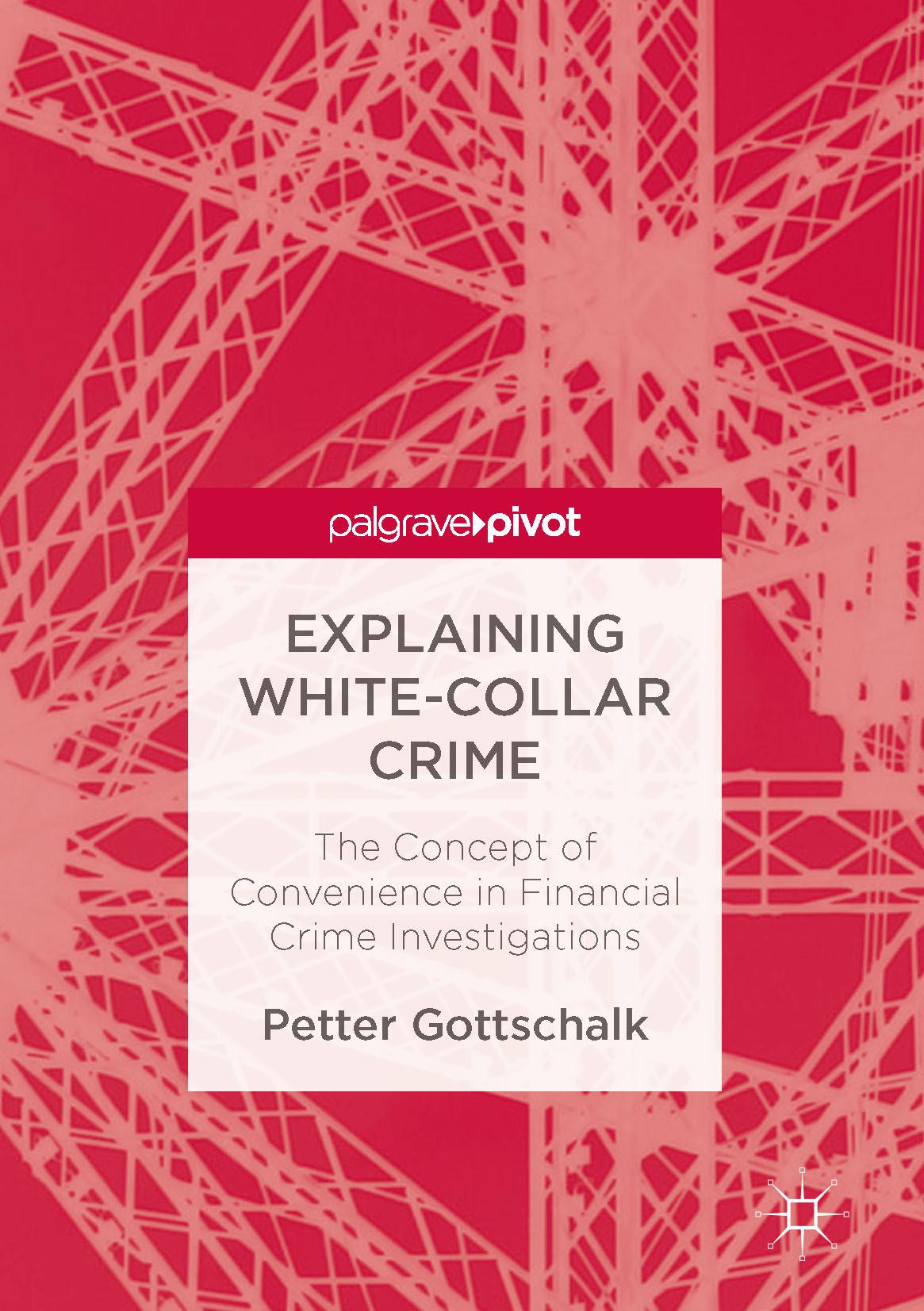 Gottschalk, Petter - Explaining White-Collar Crime, ebook