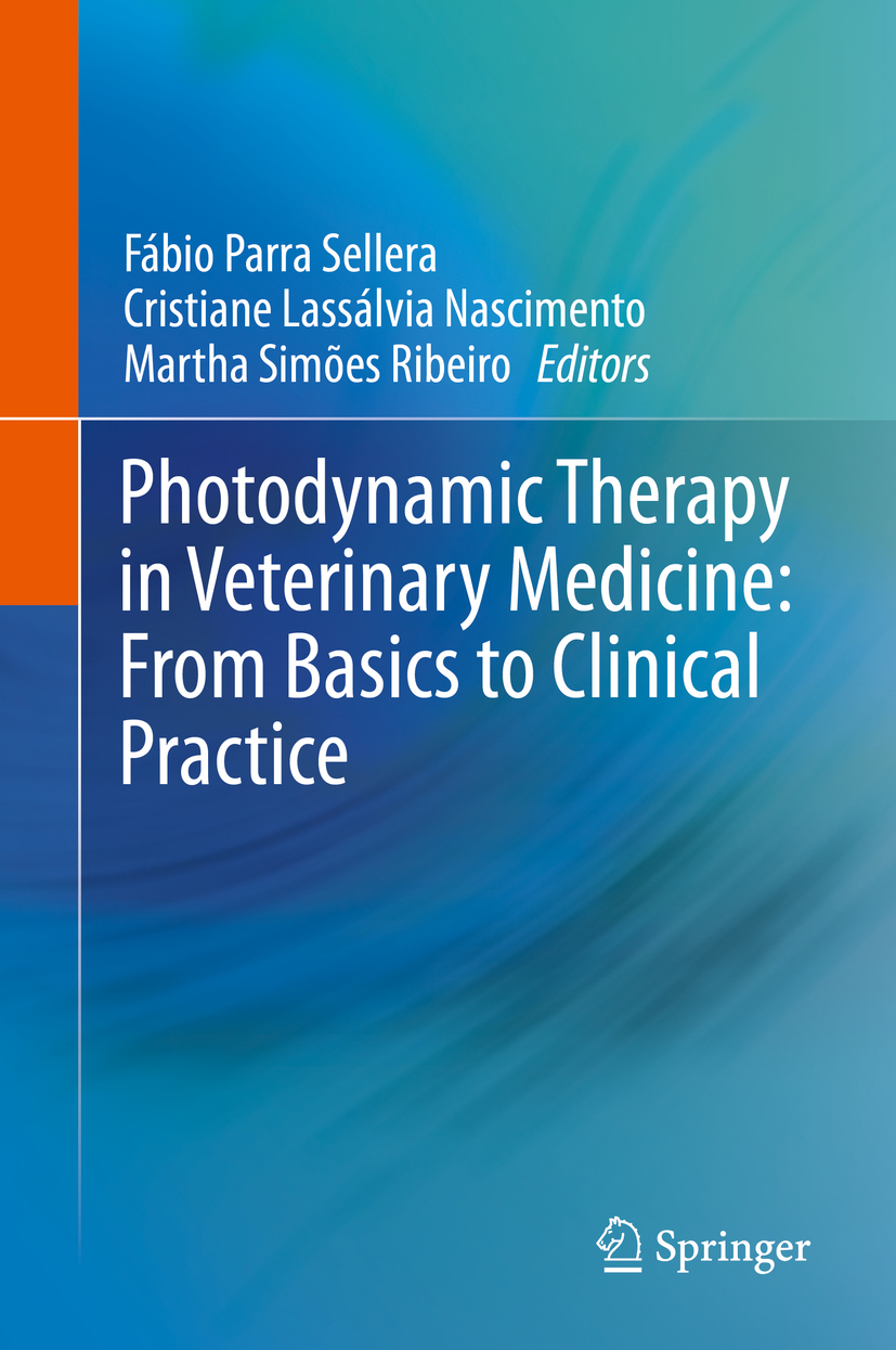 Nascimento, Cristiane Lassálvia - Photodynamic Therapy in Veterinary Medicine: From Basics to Clinical Practice, ebook