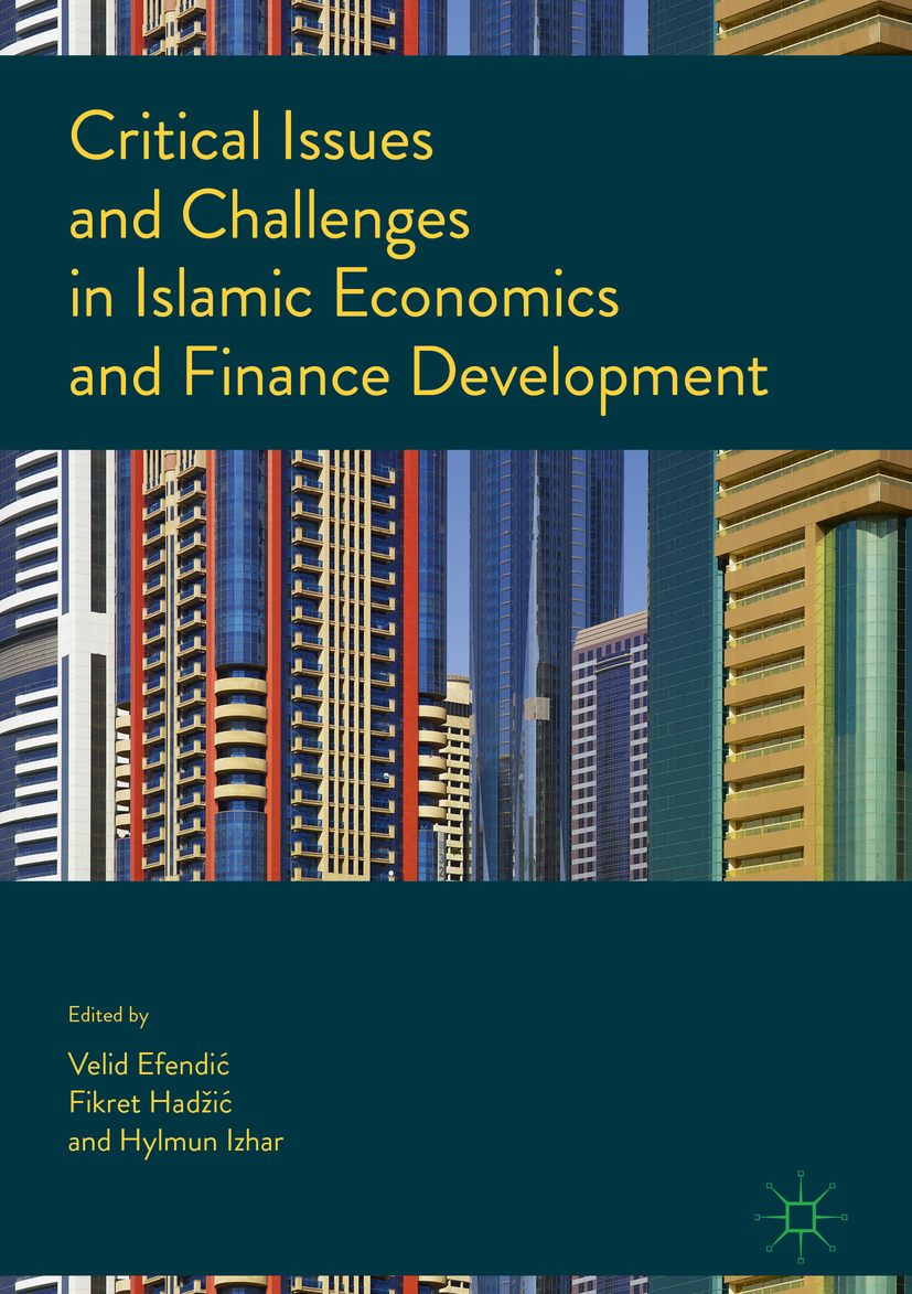 Efendić, Velid - Critical Issues and Challenges in Islamic Economics and Finance Development, ebook