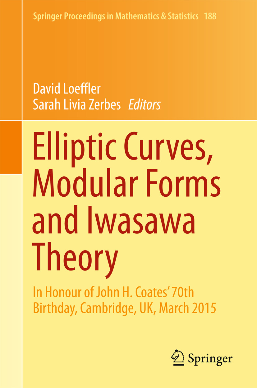 Loeffler, David - Elliptic Curves, Modular Forms and Iwasawa Theory, ebook