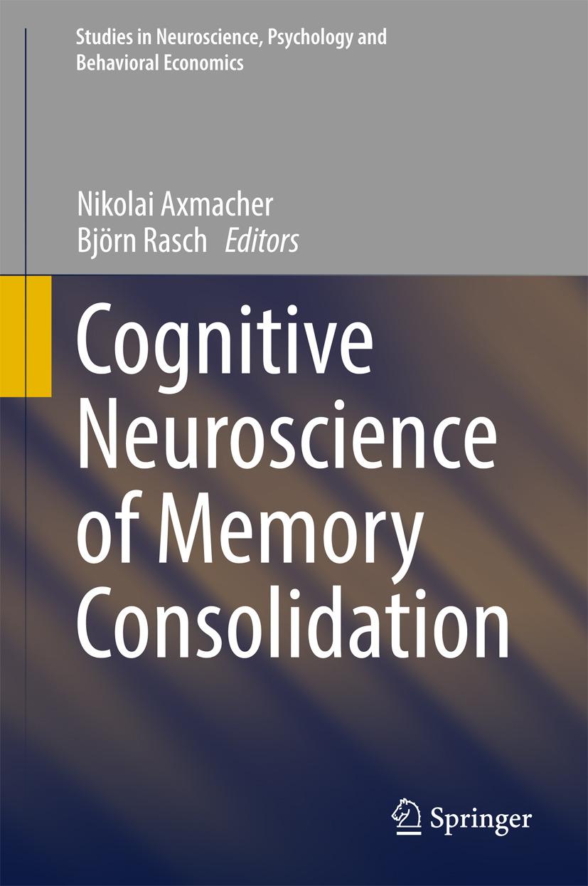 Axmacher, Nikolai - Cognitive Neuroscience of Memory Consolidation, ebook