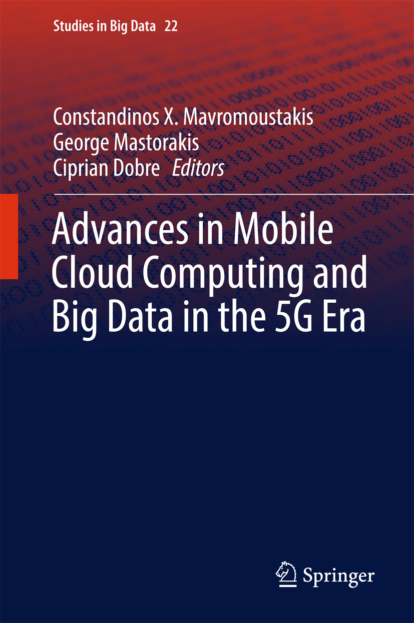 Dobre, Ciprian - Advances in Mobile Cloud Computing and Big Data in the 5G Era, ebook