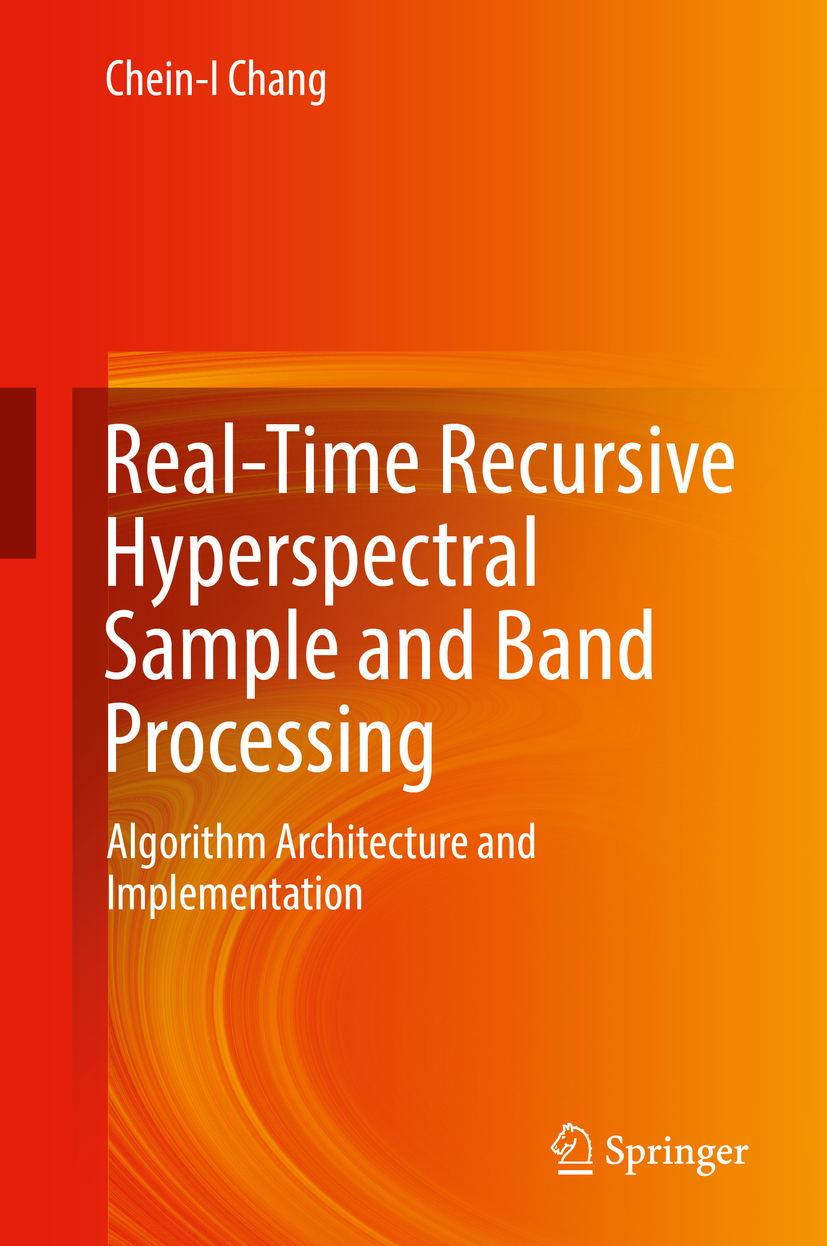 Chang, Chein-I - Real-Time Recursive Hyperspectral Sample and Band Processing, ebook