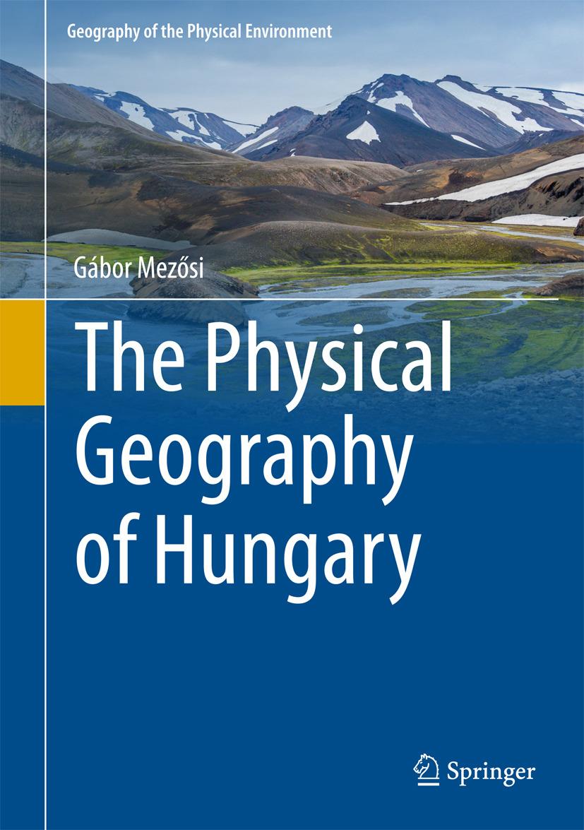 Mezősi, Gábor - The Physical Geography of Hungary, ebook