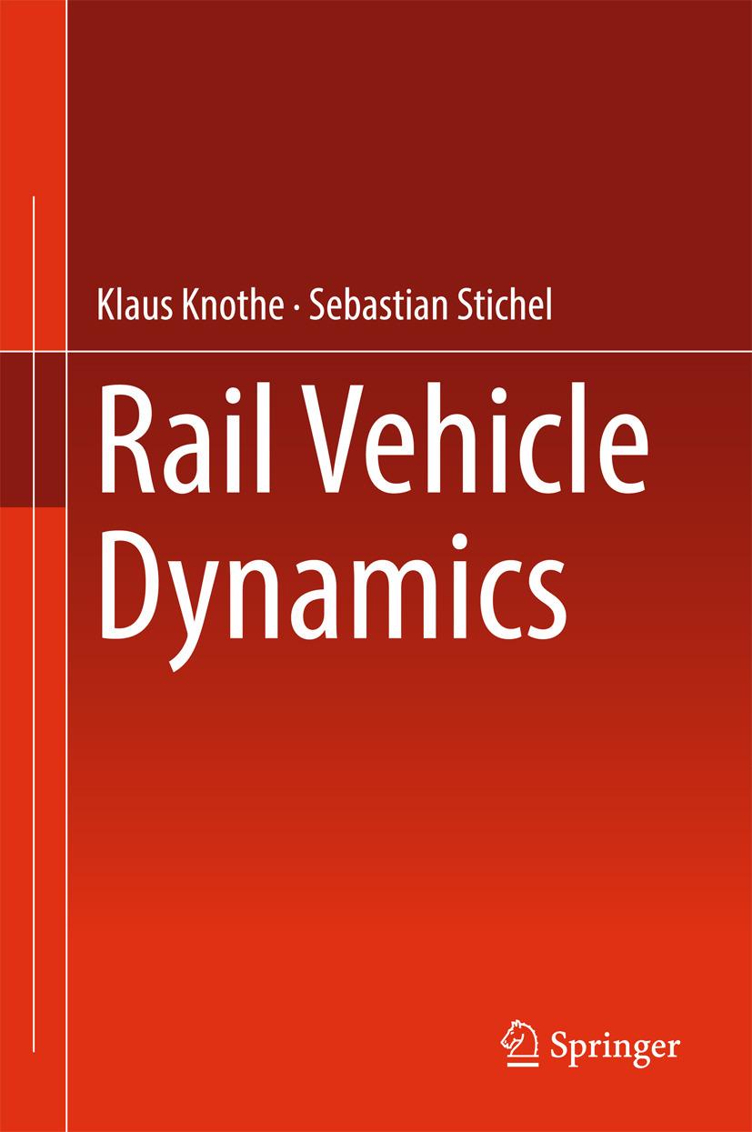 Knothe, Klaus - Rail Vehicle Dynamics, ebook