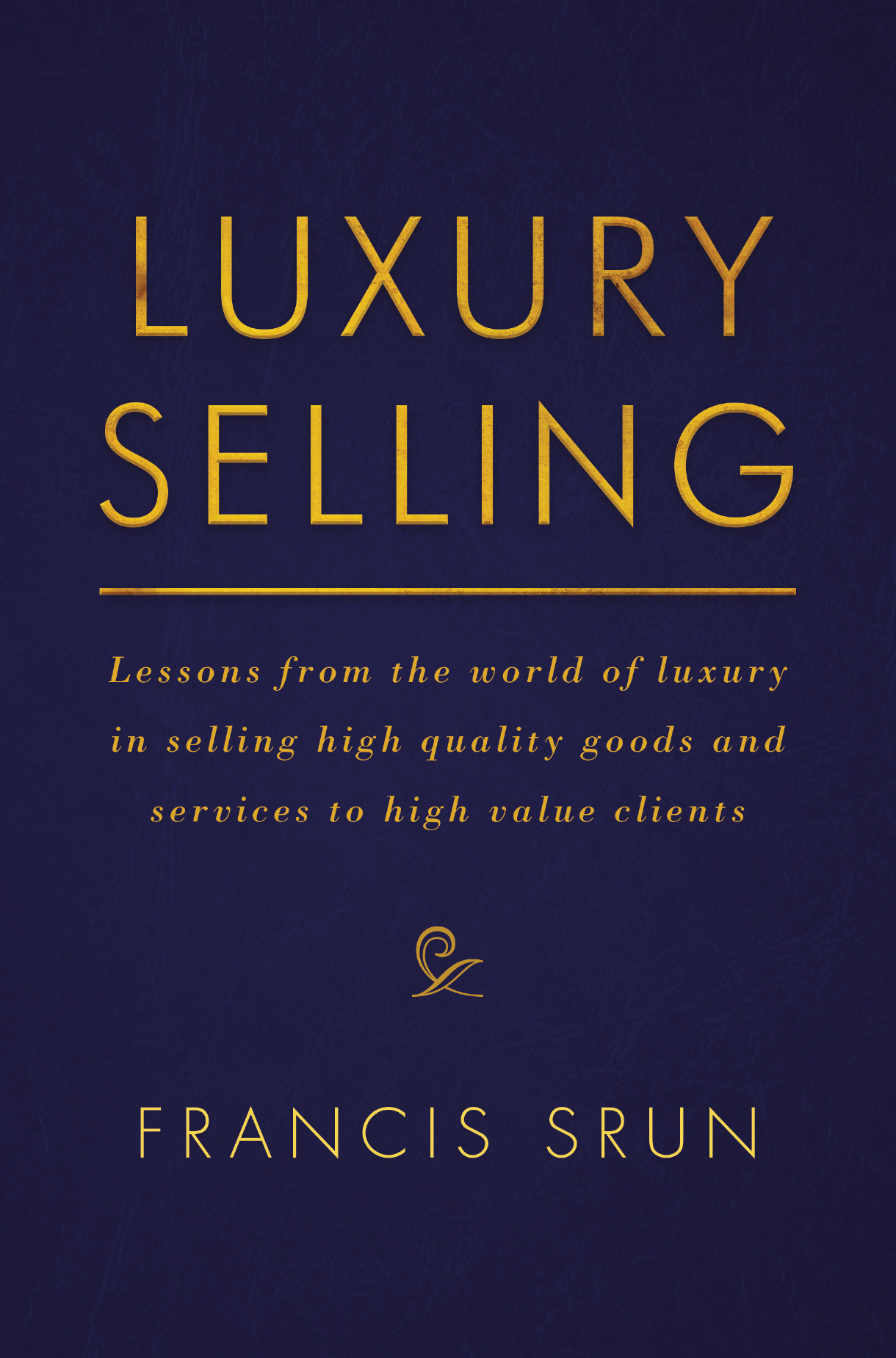Srun, Francis - Luxury Selling, ebook