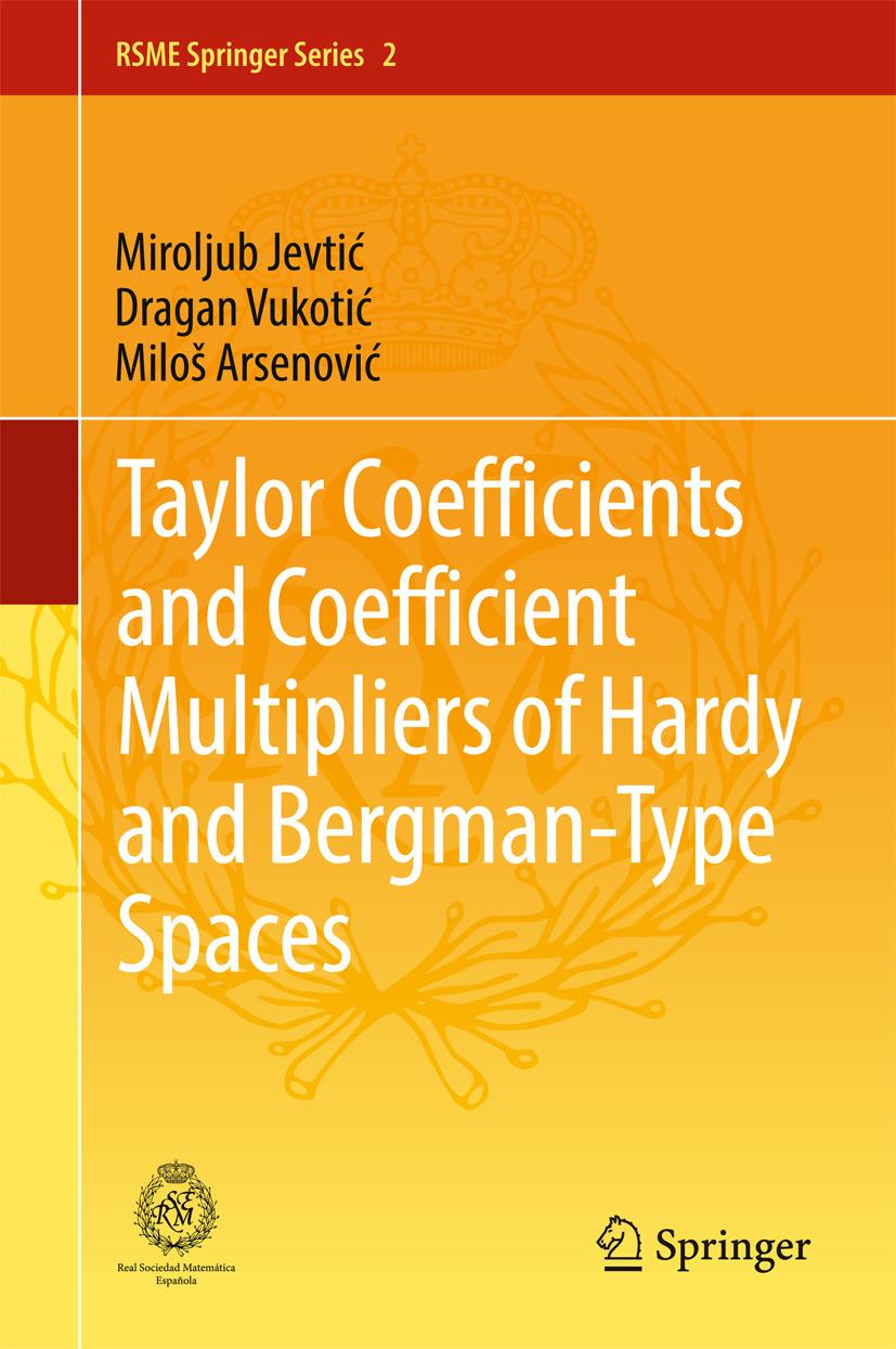 Arsenović, Miloš - Taylor Coefficients and Coefficient Multipliers of Hardy and Bergman-Type Spaces, ebook
