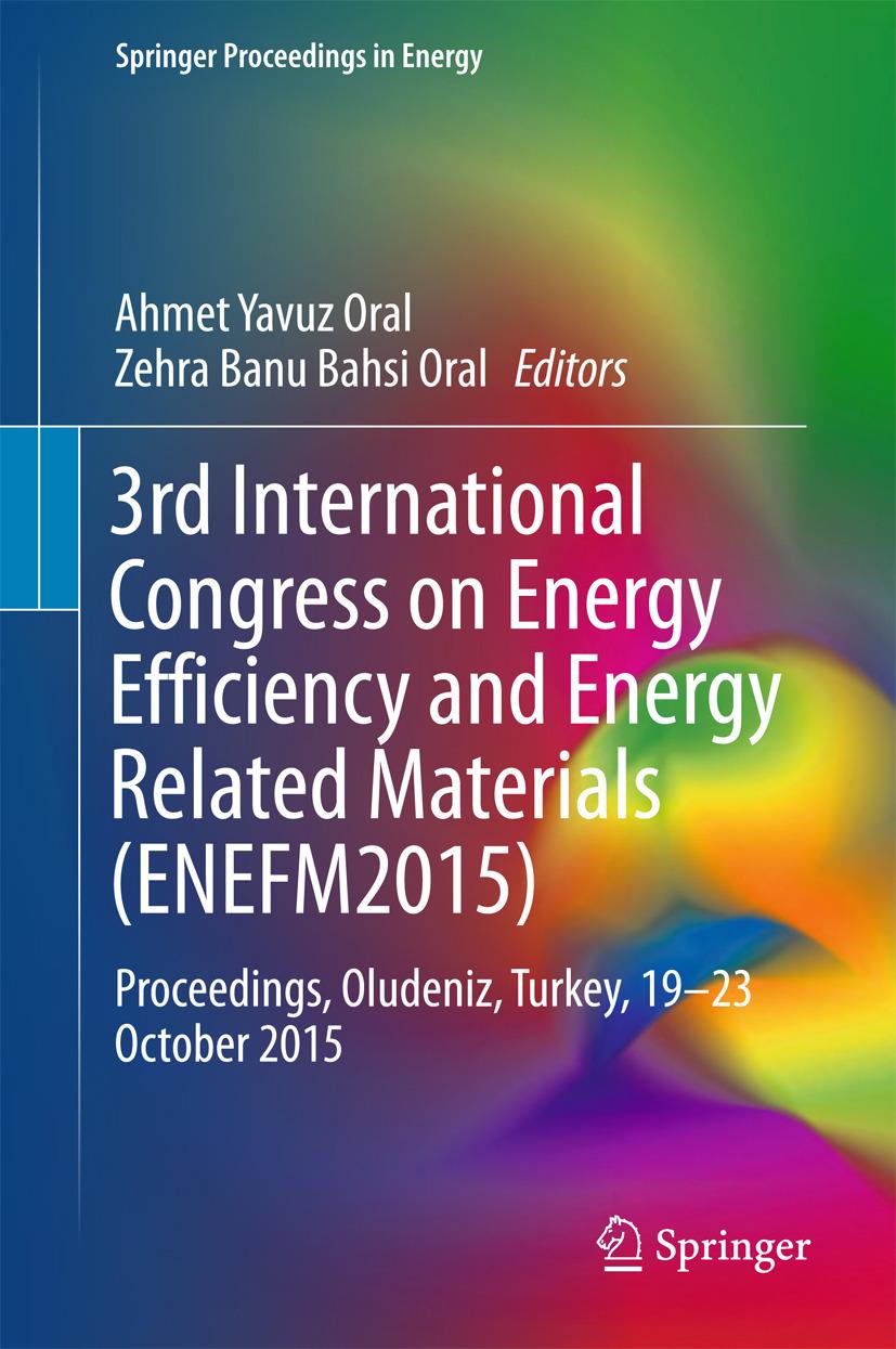 Oral, Ahmet Yavuz - 3rd International Congress on Energy Efficiency and Energy Related Materials (ENEFM2015), ebook