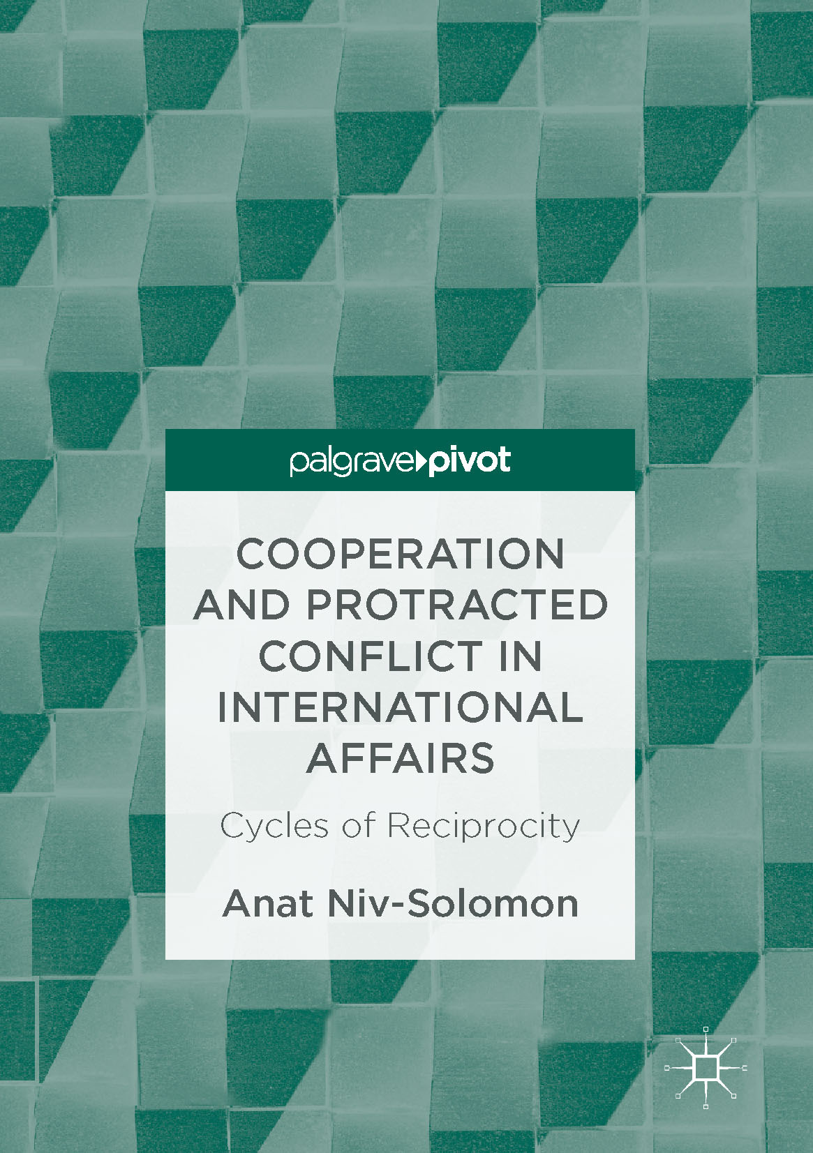 Niv-Solomon, Anat - Cooperation and Protracted Conflict in International Affairs, ebook