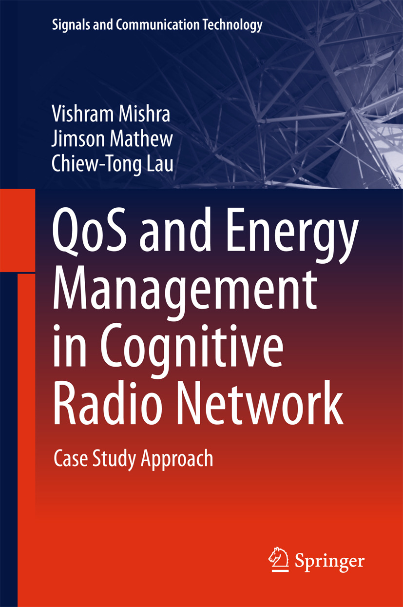 Lau, Chiew-Tong - QoS and Energy Management in Cognitive Radio Network, ebook