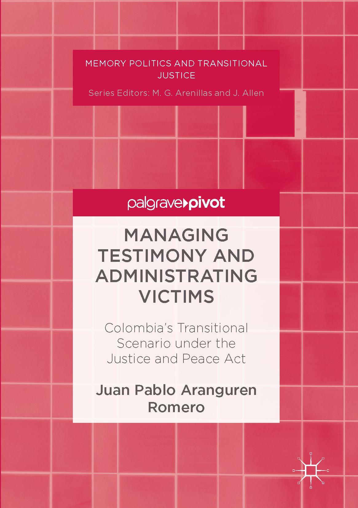Romero, Juan Pablo Aranguren - Managing Testimony and Administrating Victims, ebook