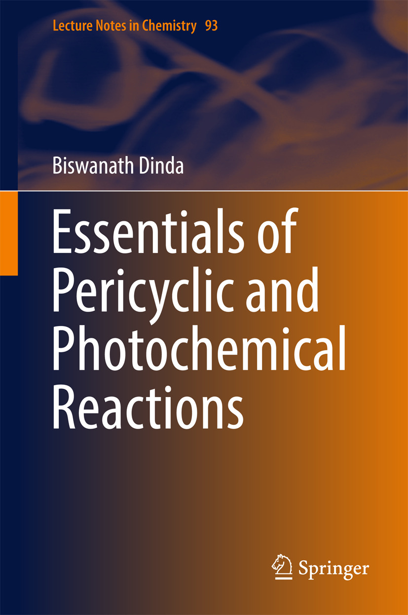 Dinda, Biswanath - Essentials of Pericyclic and Photochemical Reactions, ebook