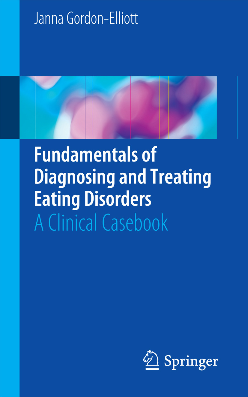 Gordon-Elliott, Janna - Fundamentals of Diagnosing and Treating Eating Disorders, ebook