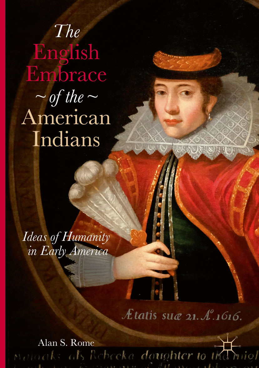 Rome, Alan S. - The English Embrace of the American Indians, ebook