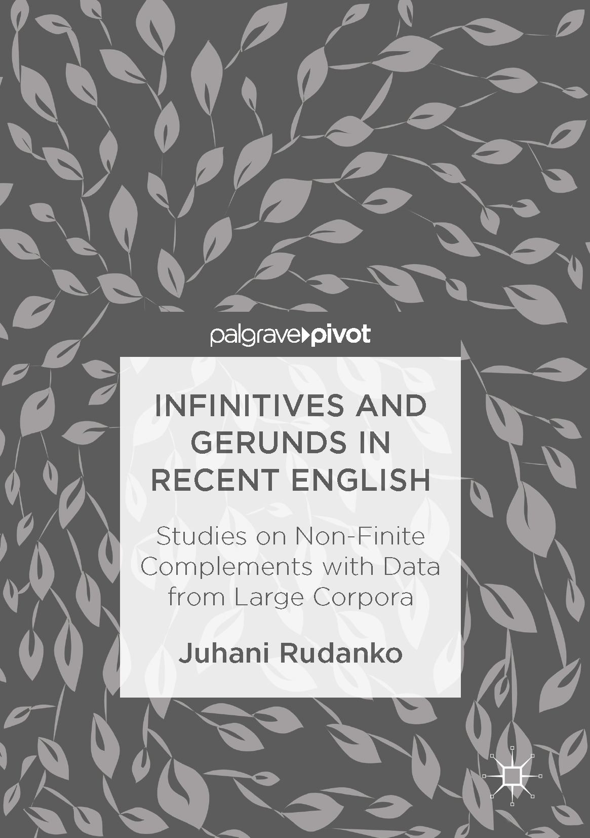 Rudanko, Juhani - Infinitives and Gerunds in Recent English, e-kirja