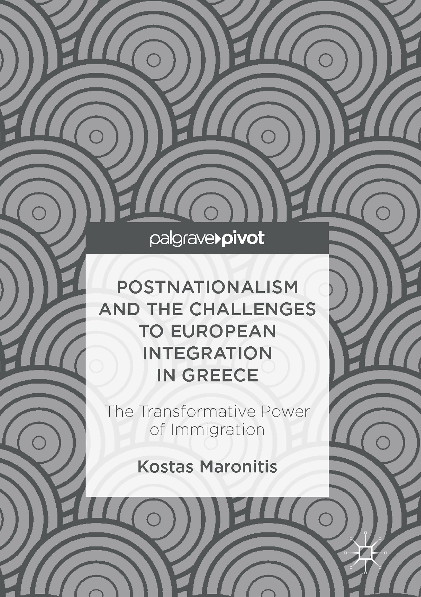 Maronitis, Kostas - Postnationalism and the Challenges to European Integration in Greece, ebook