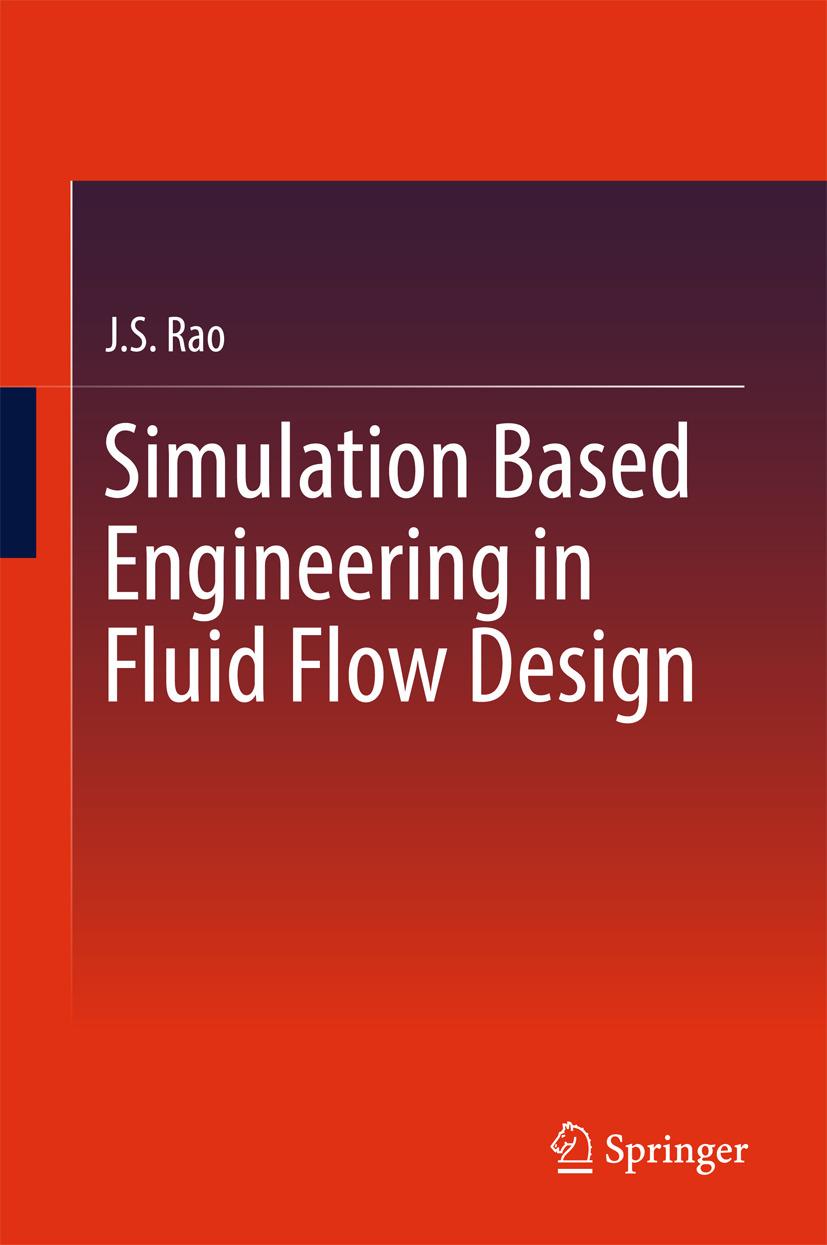 Rao, J.S. - Simulation Based Engineering in Fluid Flow Design, ebook