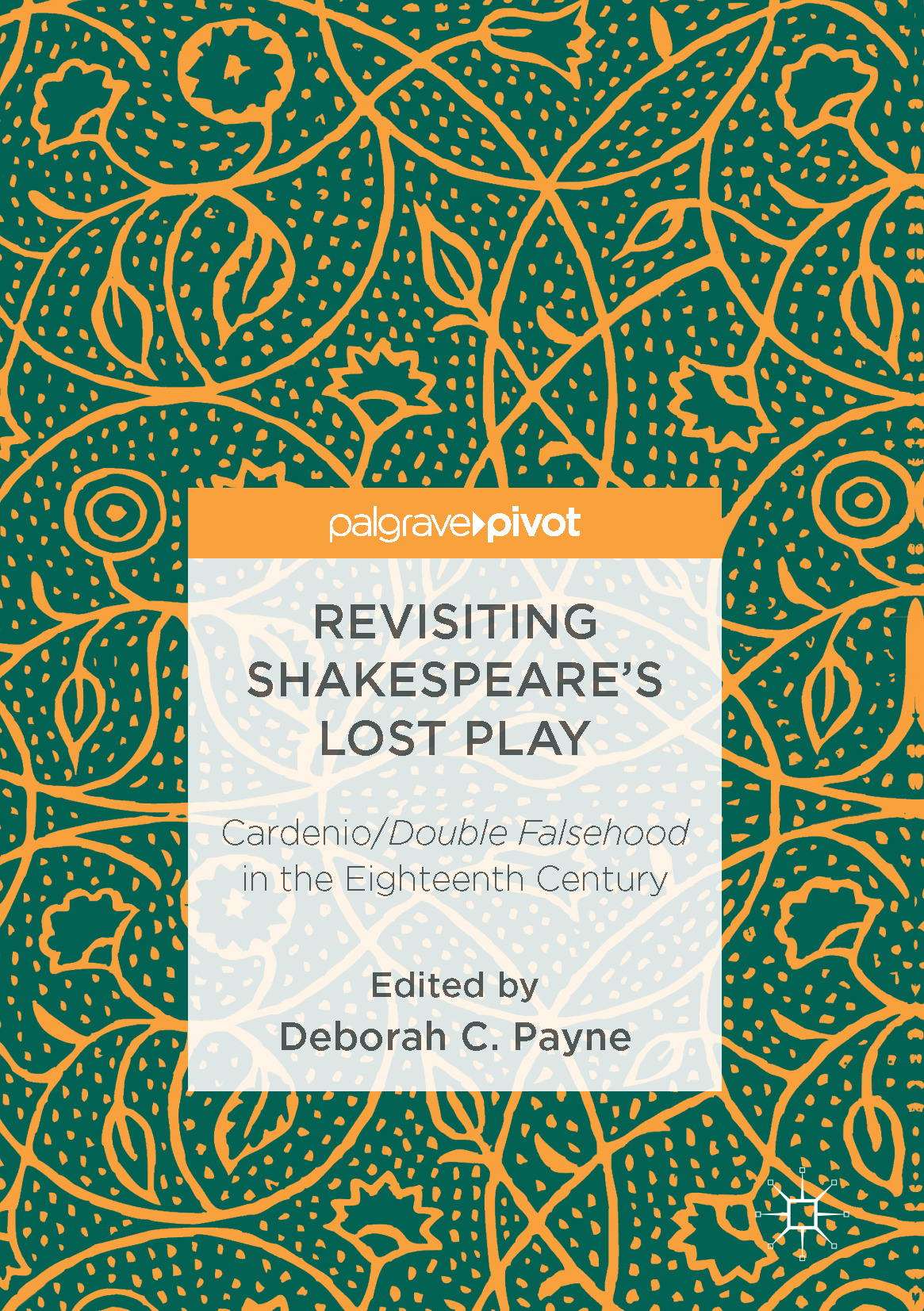 Payne, Deborah C. - Revisiting Shakespeare's Lost Play, ebook