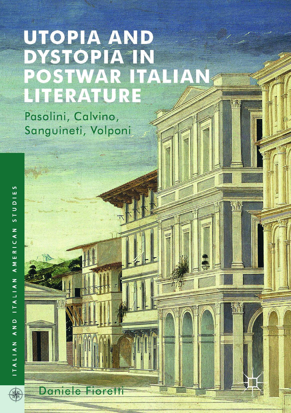 Fioretti, Daniele - Utopia and Dystopia in Postwar Italian Literature, ebook