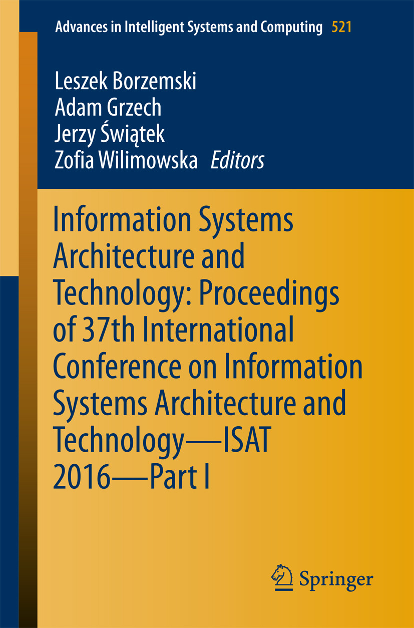 Borzemski, Leszek - Information Systems Architecture and Technology: Proceedings of 37th International Conference on Information Systems Architecture and Technology – ISAT 2016 – Part I, ebook