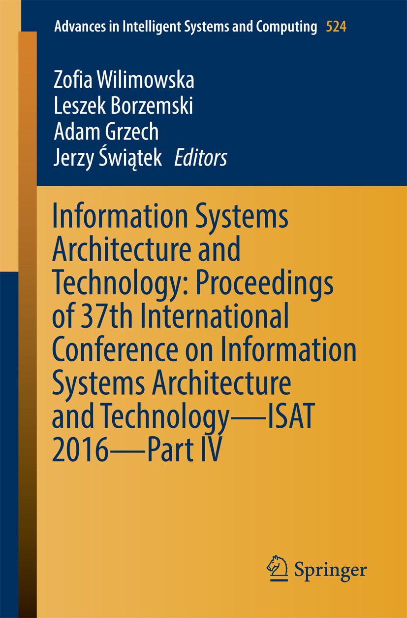Borzemski, Leszek - Information Systems Architecture and Technology: Proceedings of 37th International Conference on Information Systems Architecture and Technology – ISAT 2016 – Part IV, ebook