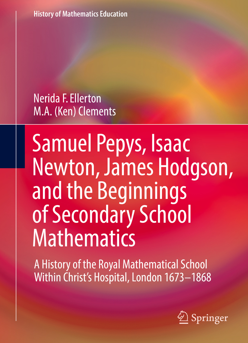Clements, M. A. (Ken) - Samuel Pepys, Isaac Newton, James Hodgson, and the Beginnings of Secondary School Mathematics, ebook