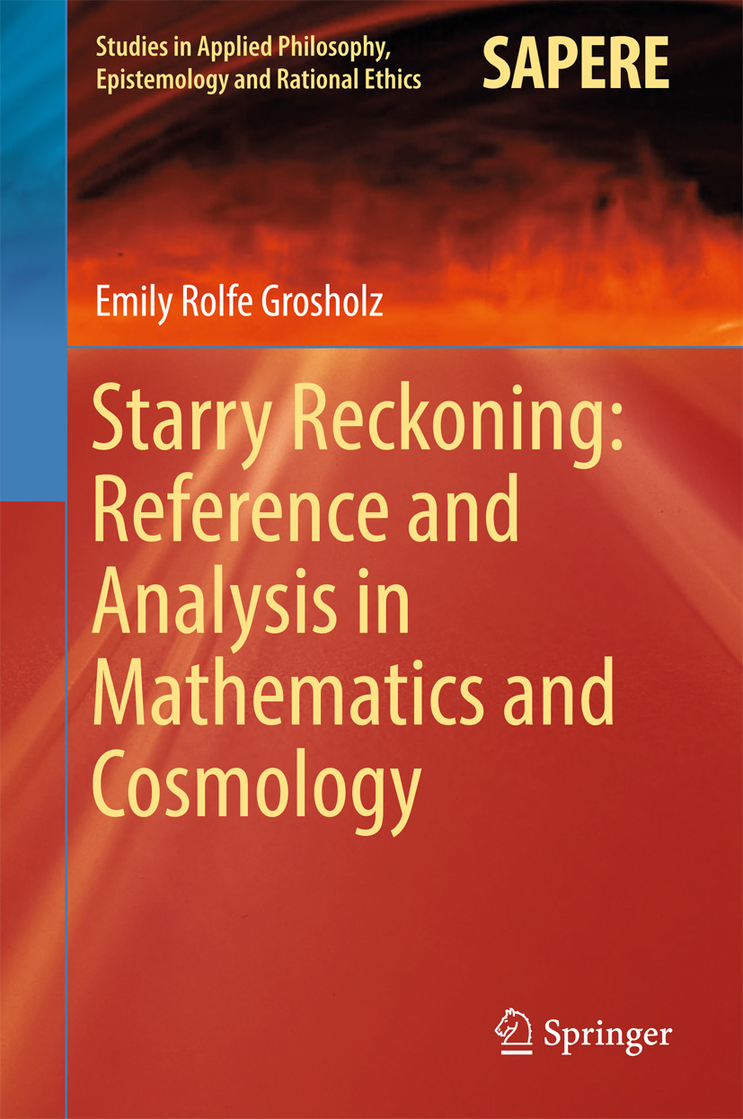 Grosholz, Emily Rolfe - Starry Reckoning: Reference and Analysis in Mathematics and Cosmology, ebook