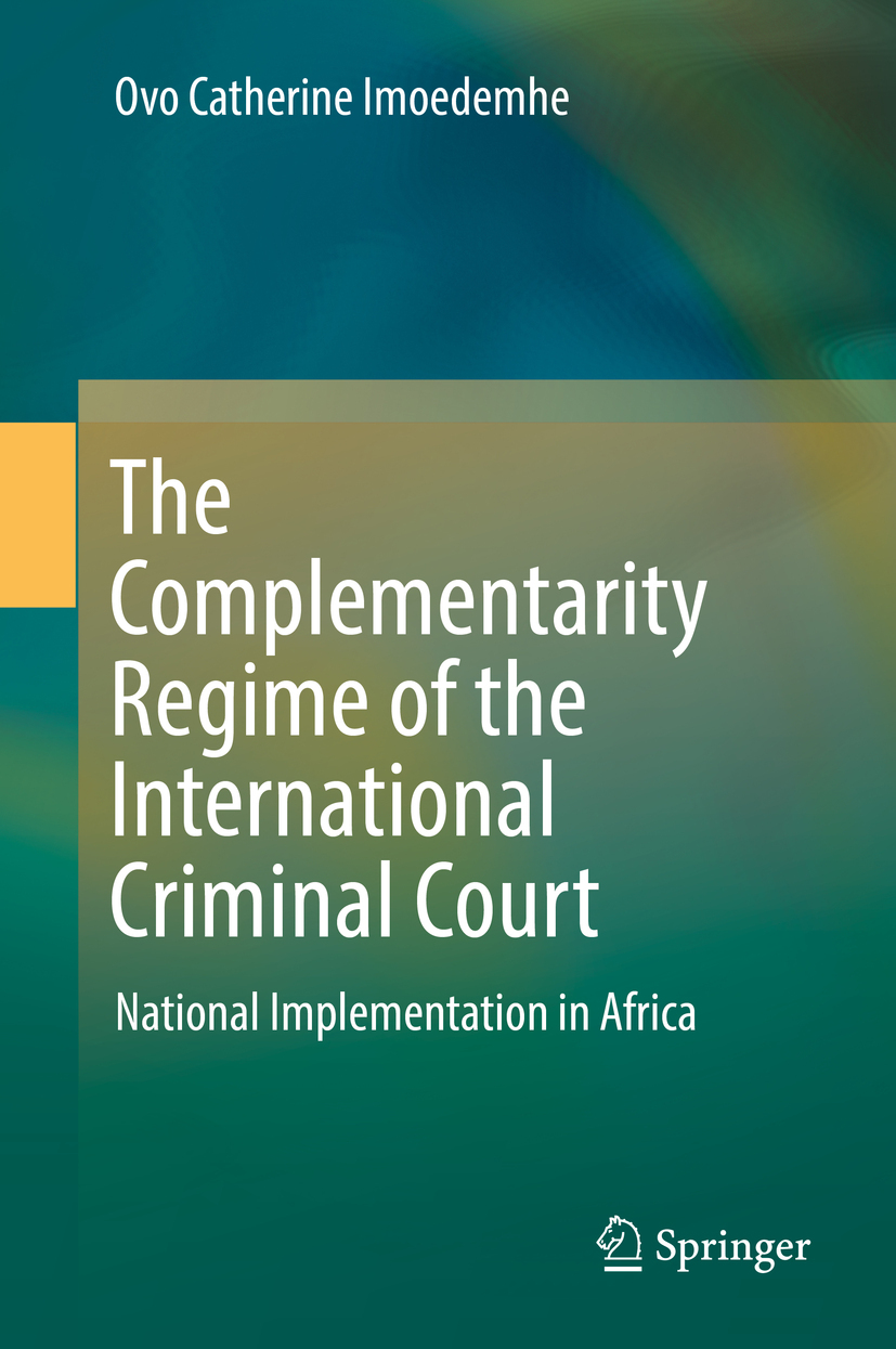 Imoedemhe, Ovo Catherine - The Complementarity Regime of the International Criminal Court, ebook