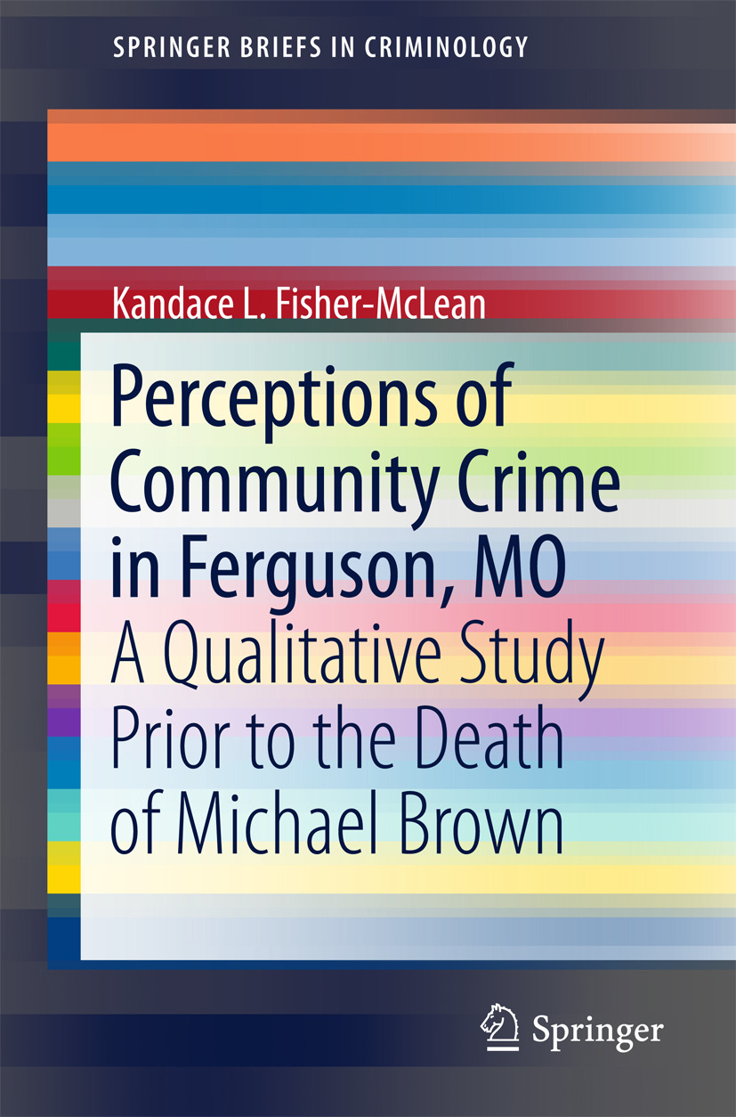Fisher-McLean, Kandace L. - Perceptions of Community Crime in Ferguson, MO, ebook
