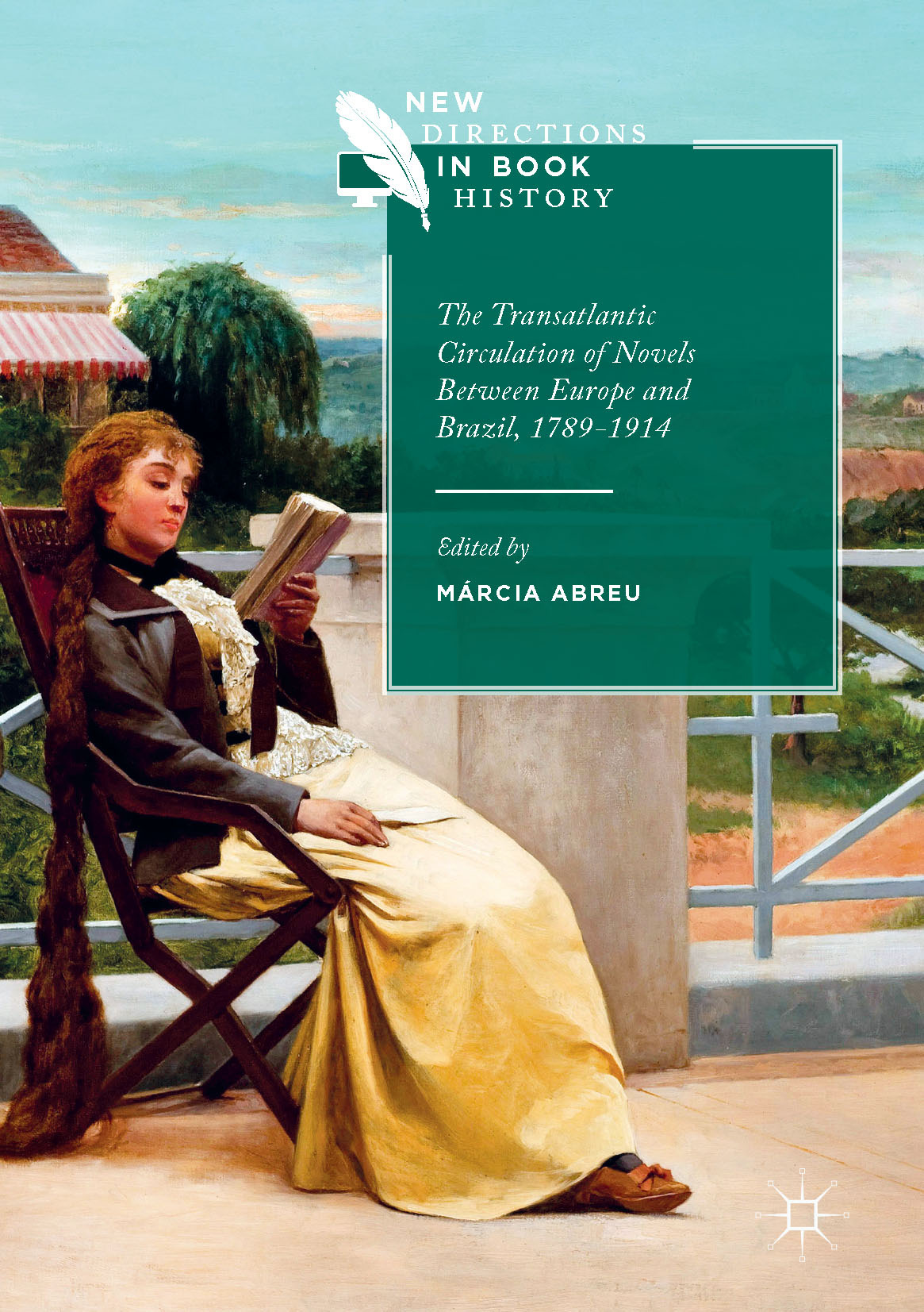 Abreu, Márcia - The Transatlantic Circulation of Novels Between Europe and Brazil, 1789-1914, e-kirja