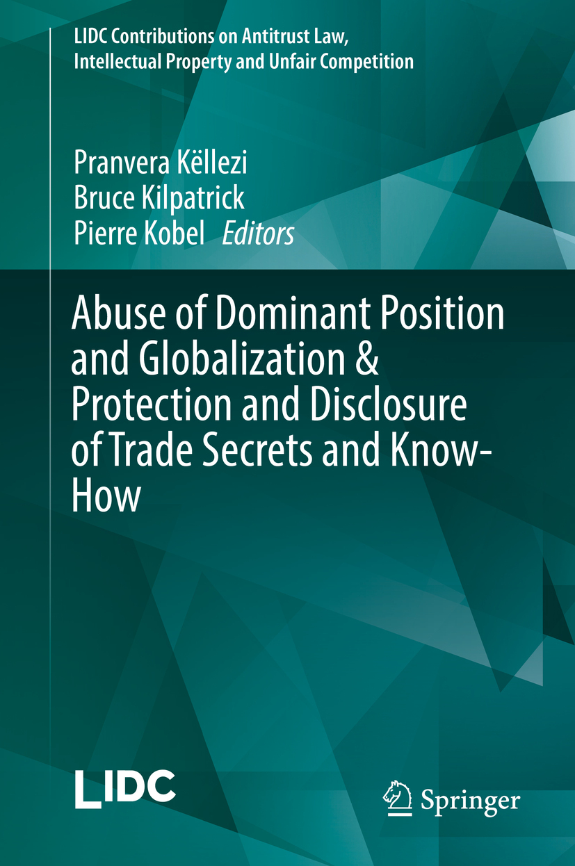 Kilpatrick, Bruce - Abuse of Dominant Position and Globalization & Protection and Disclosure of Trade Secrets and Know-How, e-kirja