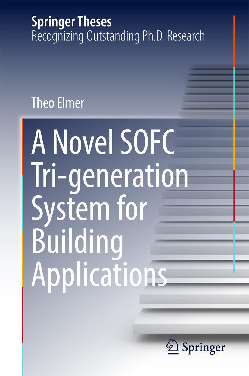 Elmer, Theo - A Novel SOFC Tri-generation System for Building Applications, ebook