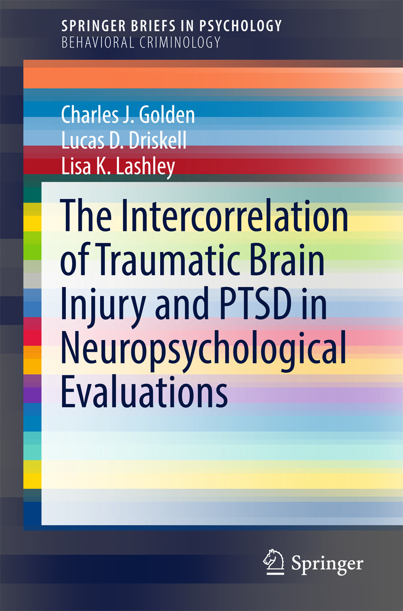 Driskell, Lucas D. - The Intercorrelation of Traumatic Brain Injury and PTSD in Neuropsychological Evaluations, ebook