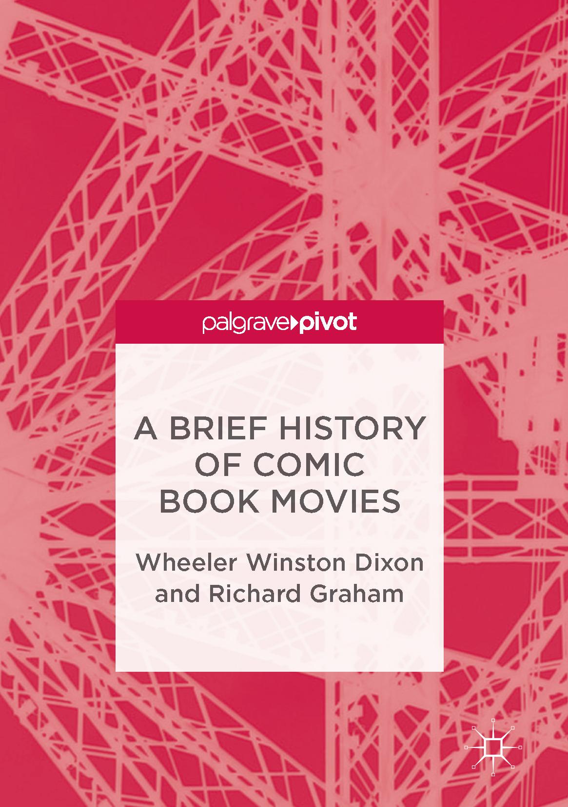 Dixon, Wheeler Winston - A Brief History of Comic Book Movies, ebook
