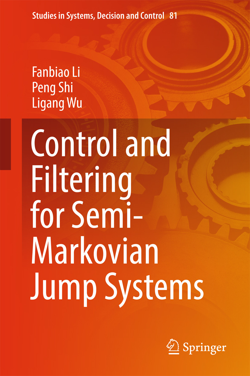 Li, Fanbiao - Control and Filtering for Semi-Markovian Jump Systems, ebook