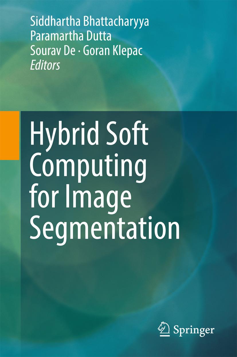 Bhattacharyya, Siddhartha - Hybrid Soft Computing for Image Segmentation, ebook