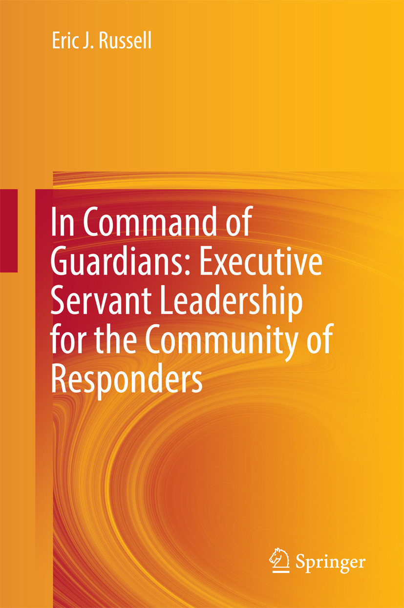 Russell, Eric J. - In Command of Guardians: Executive Servant Leadership for the Community of Responders, ebook