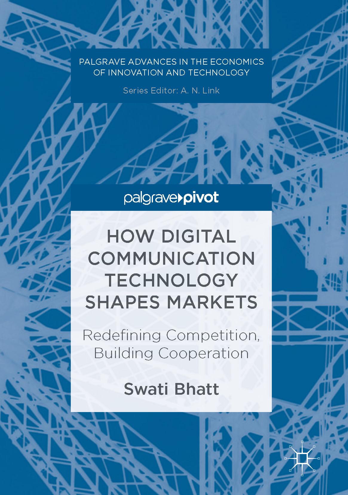 Bhatt, Swati - How Digital Communication Technology Shapes Markets, ebook