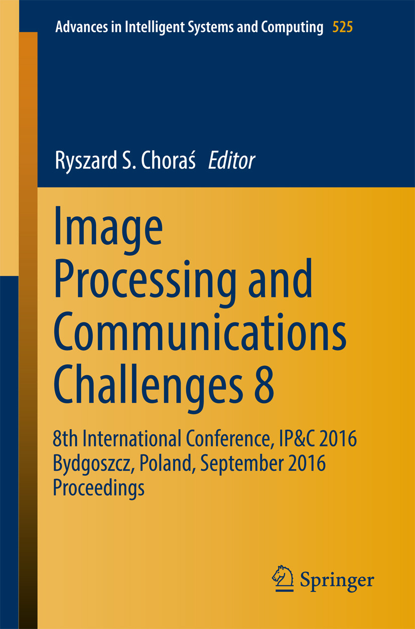 Choraś, Ryszard S. - Image Processing and Communications Challenges 8, ebook