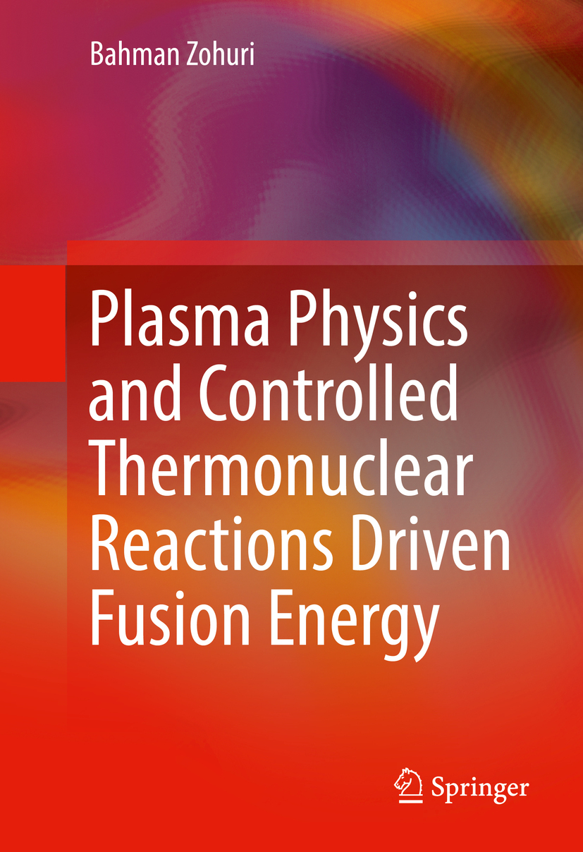 Zohuri, Bahman - Plasma Physics and Controlled Thermonuclear Reactions Driven Fusion Energy, ebook